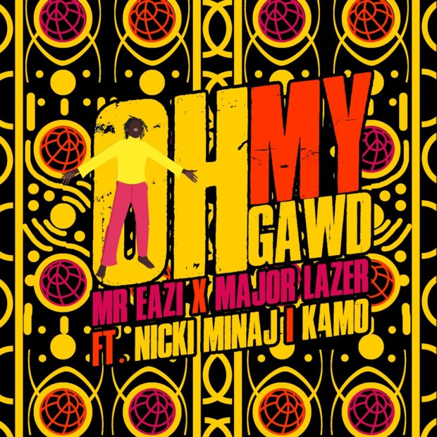 [Music] Mr Eazi & Major Lazer – Oh My Gawd Ft. Nicki Minaj & K4mo