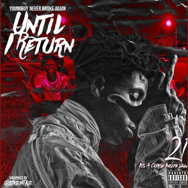 MIXTAPE: YoungBoy Never Broke Again – Until I Return
