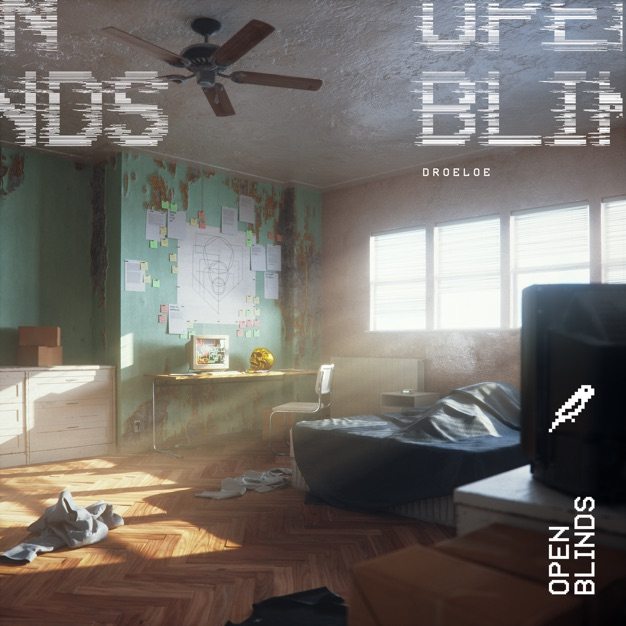 MP3: DROELOE – Open Blinds
