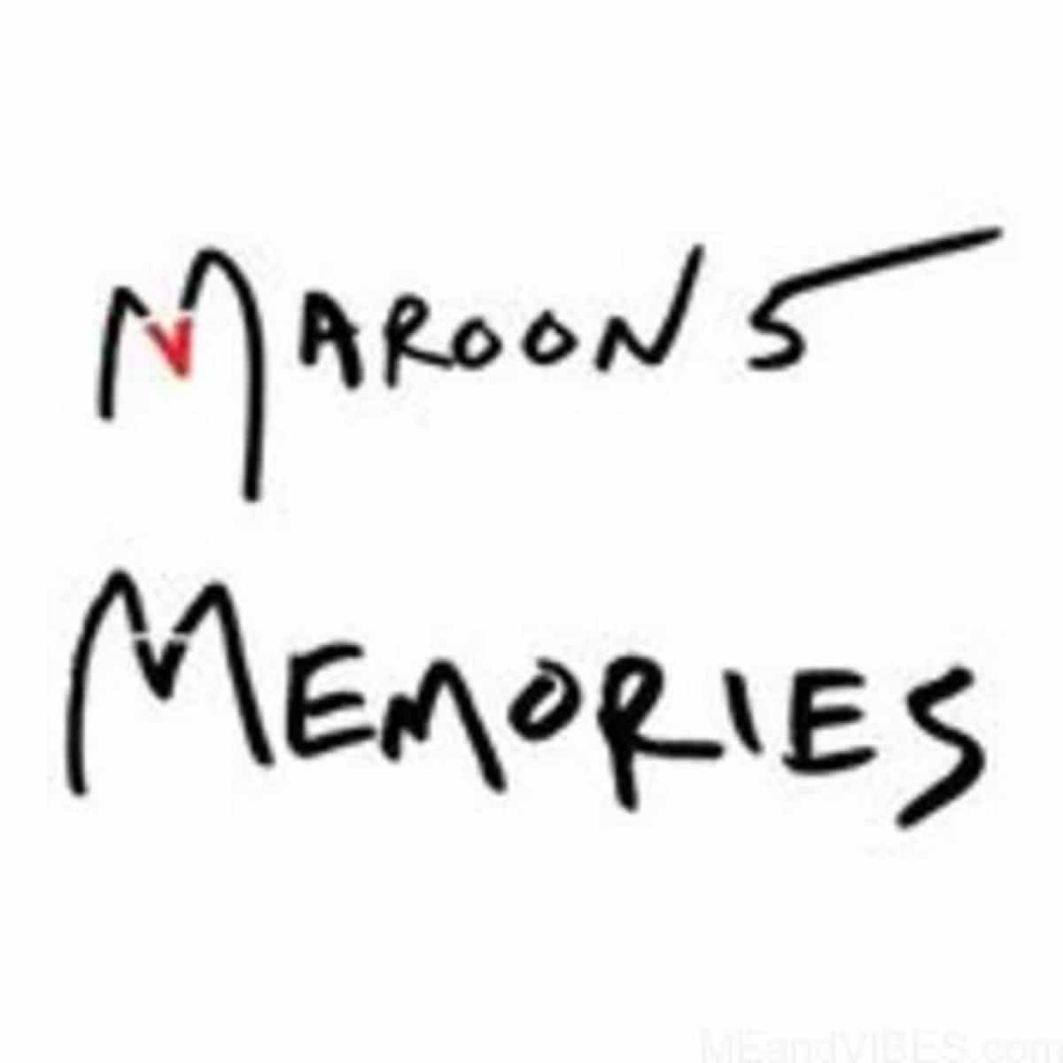 [Music + Lyrics] Maroon 5 — Memories