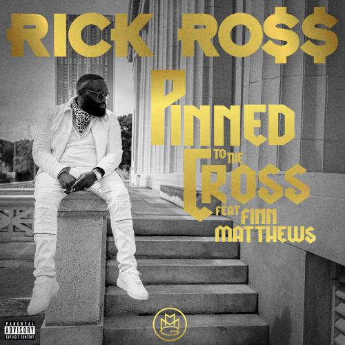MP3: Rick Ross Ft. Finn Matthews – Pinned to the Cross