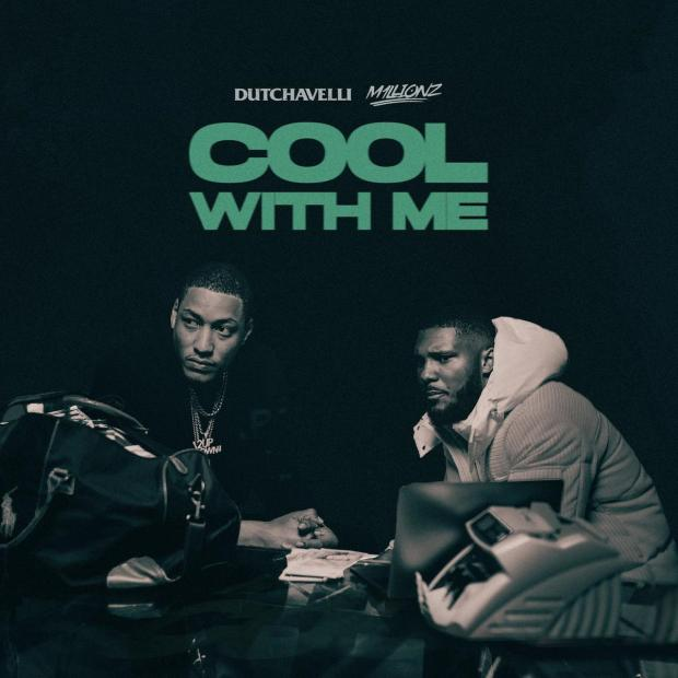 MP3: Dutchavelli Ft. M1llionz – Cool With Me