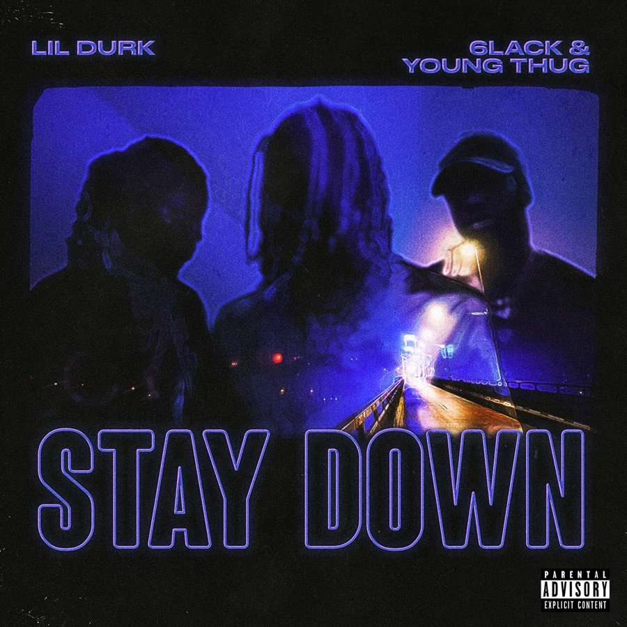 MP3: Lil Durk Ft. 6LACK & Young Thug – Stay Down