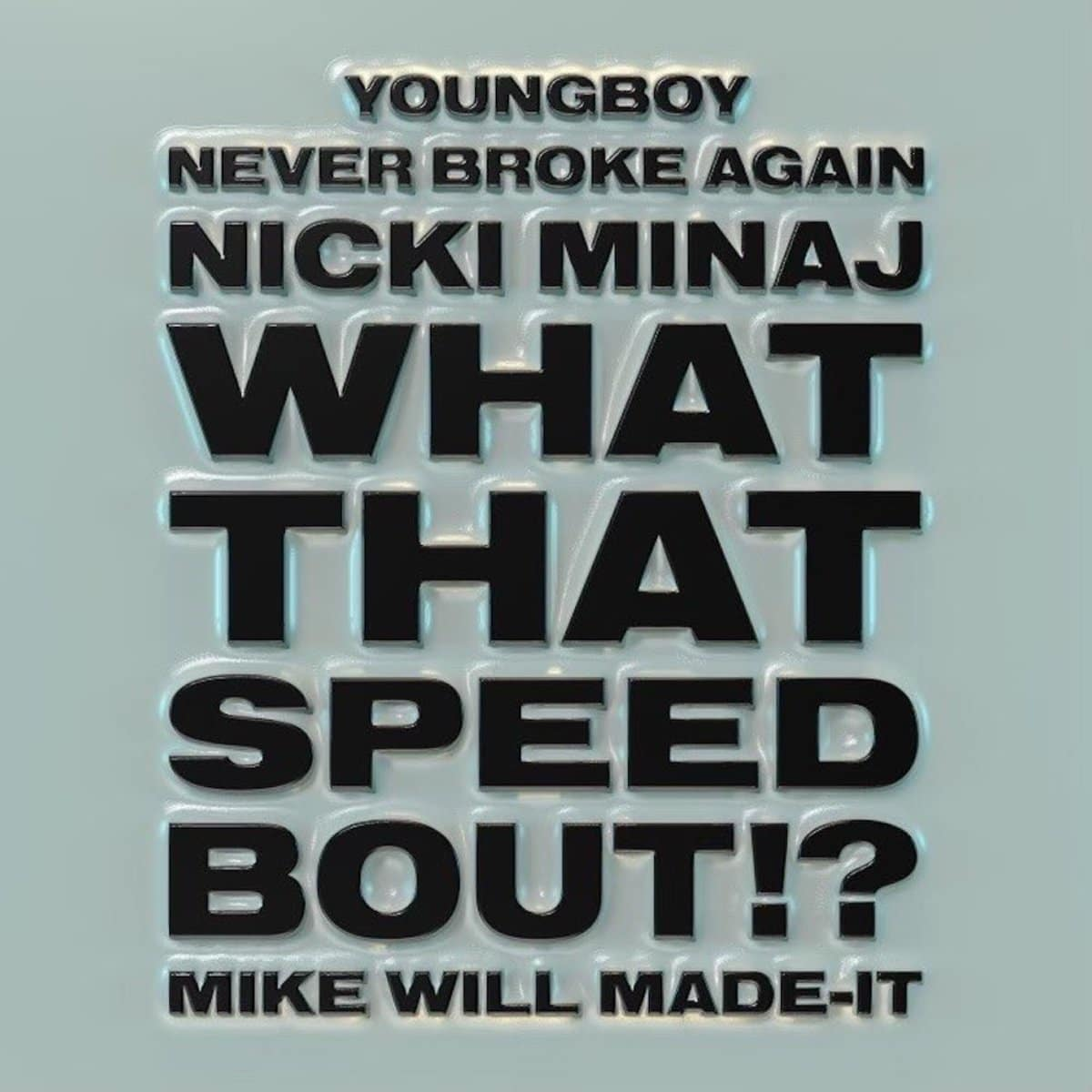 MP3: Mike WiLL Made-It Ft. Nicki Minaj & YoungBoy – What That Speed Bout?!